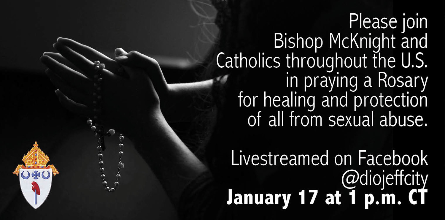 The people of the Jefferson City diocese are encouraged to join Bishop Shawn McKnight and other Catholics across the United States in praying a Rosary for healing and protection for those affected by sexual abuse.