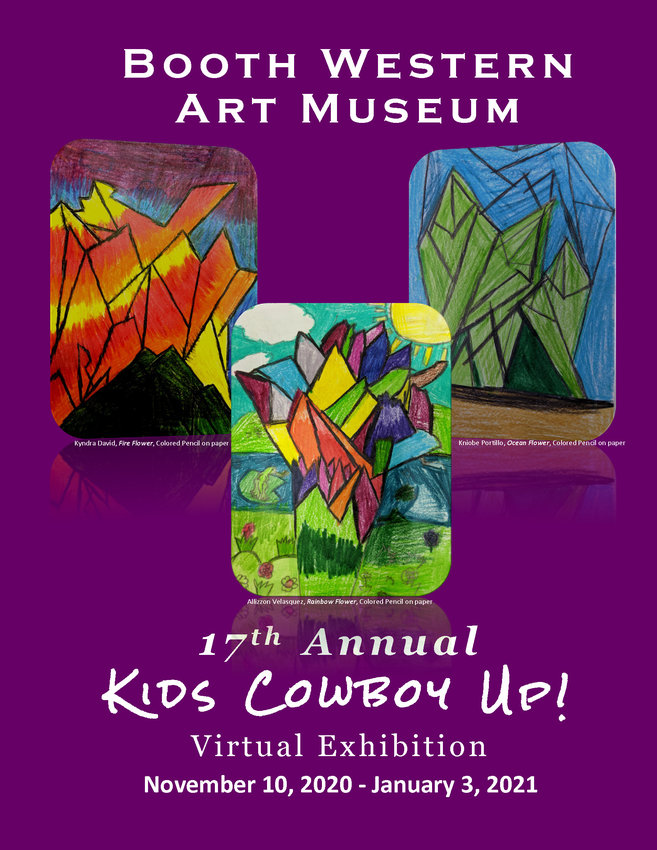"Open through Jan. 3, 2021, the 17th annual ""Kids Cowboy Up!"" virtual exhibition features the artwork of 53 students, including Purchase Award winners, from left, Kyndra David, ""Fire Flower;"" Allizzon Velasquez,  ""Rainbow Flower;"" and Kniobe Portillo, ""Ocean Flower."""