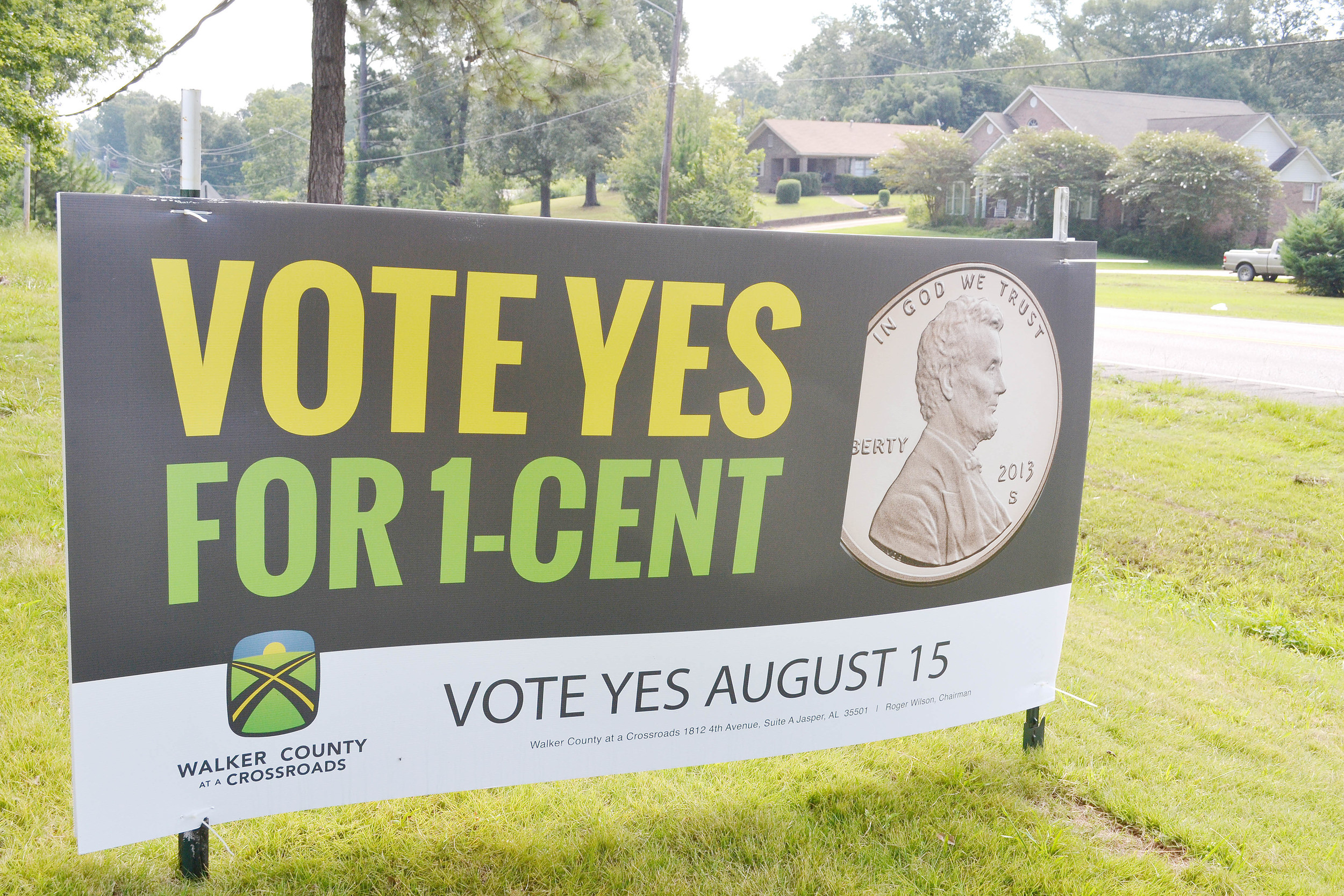 This yard sign in favor of passing the county's 1-cent sales tax proposal Tuesday was displayed at a home on Highway 69 South near the old National Guard Jasper. Daily Mountain Eagle - Ed Howell