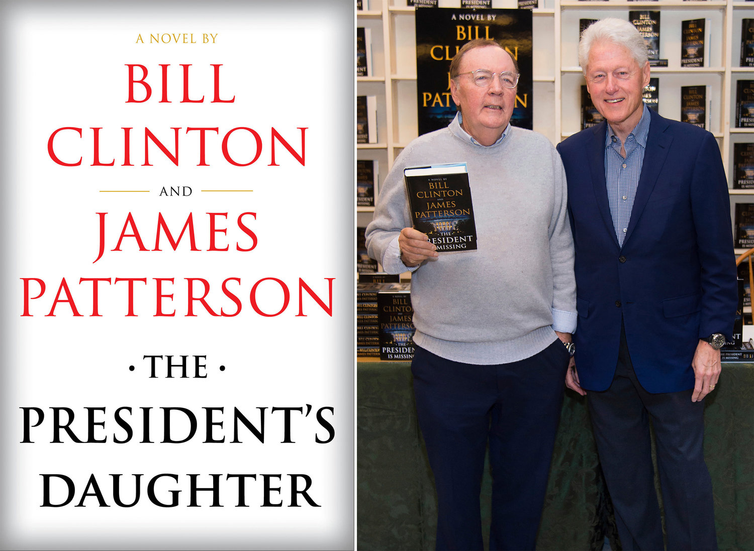 "An image released by Knopf shows cover art for ""The President's Daughter,"" the second novel by Bill Clinton and James Patterson, to be released in June 2021, left, and former President Bill Clinton, right, and author James Patterson at a book signing for their first novel ""The President is Missing"" in Huntington, N.Y. (Knopf via AP, left, and AP Photo)"