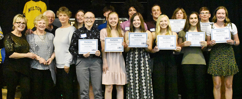 At the 123rd annual Wilton High School Alumni Banquet April 17, a dozen members of the Wilton class of 2021 were awarded scholarships worth $2,000 each. The scholarships were made possible thanks to a $10,000 grant from the Leland Smith Foundation, and more than $13,000 in donations were received in 2021 from former Wilton alumni. Pictured above include (front row from left) Debbie Marolf, Anita Arnold and Lori Baker — members of the scholarship committee — Chloe Wells, Josie Said, Emi Coss, Tessa Bartell, Zoe Barrett and Meggan Hook; back row, scholarship committee member Fred Grunder, Mila Johnson, Josh Hunter, Marshall Ochiltree, Chase Garvin, Gage Hagen and Colton Cruse.