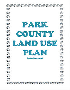 Now more than 20 years old, the Park County Land Use Plan is showing its age. Commissioners intended to start updating the plan this year, but recently decided to delay the project until data from the 2020 Census is available.