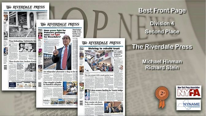Of the seven awards earned by The Riverdale Press newsroom from the New York Press Association last week, the paper placed as a finalist for best front page for the first time in recent memory. Front pages are typically designed by either Michael Hinman or co-publisher emeritus Richard L. Stein.