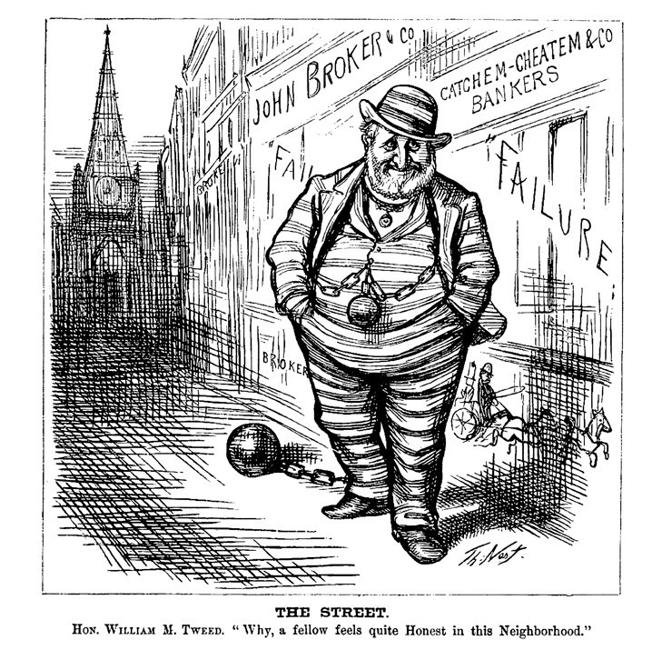 William Tweed Cartoonist Thomas Nast is credited with bringing down the �Tweed Ring� with his scathing illustrations. A cartoon depicts Tweed as no worse than a Wall Street banker.