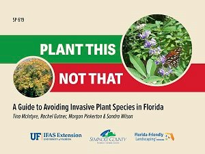A new guide developed by UF/IFAS Extension Seminole County outlines which plants to avoid and which plants to embrace in a Florida landscape.