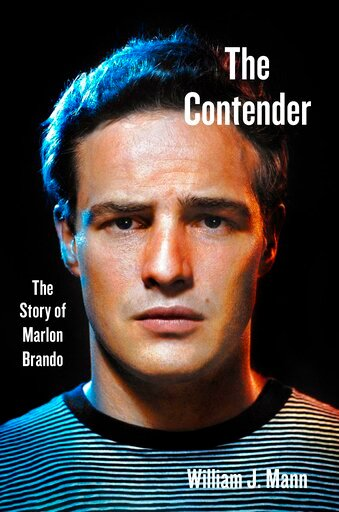 "This cover image released by Harper shows ""The Contender: The Story of Marlon Brando,"" by William J. Mann. (Harper via AP)"