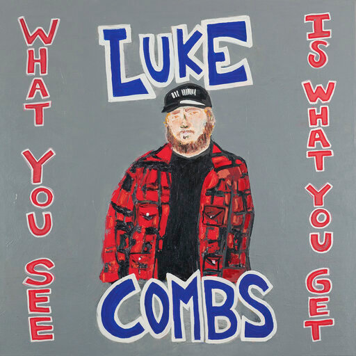 "This cover image released by River House Artists/Columbia Nashville shows ""What You See is What You Get,"" by Luke Combs. (River House Artists/Columbia Nashville via AP)"