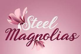 "For the health and safety of attendees ""Steel Magnolias"" production is postponed until further notice."