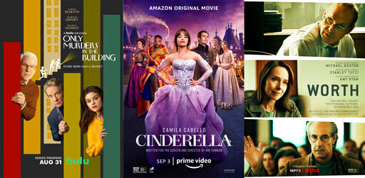 """This combination of photos shows promotional art for the Hulu original series """"Only Murders in the Building,"""" premiering Aug. 31, left, the Amazon original movie """"Cinderella"""" premiering Sept. 3, center, and the Netflix film """"Worth,"""" premiering Sept. 3. (Hulu/Amazon/Netflix via AP)"""