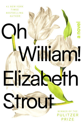"""This cover image released by Random House shows """"Oh William!"""" by Elizabeth Strout. (Random House via AP)"""