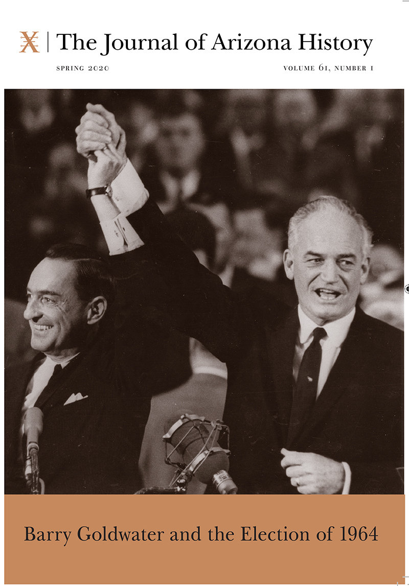 The Arizona Historical Society's Journal of Arizona History's spring 2020 edition takes a look at Barry Goldwater's 1964 run for president.